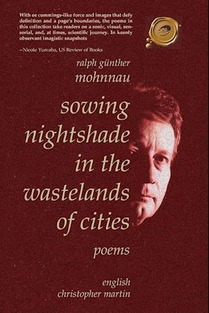 Sowing Nightshade in the Wastelands of Cities: Poems