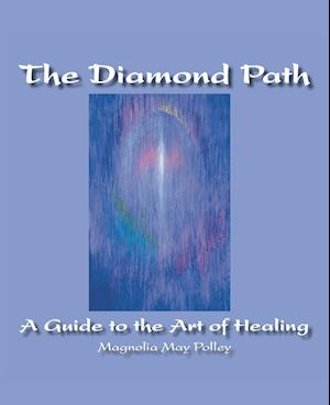 The Diamond Path: A Guide to the Art of Healing