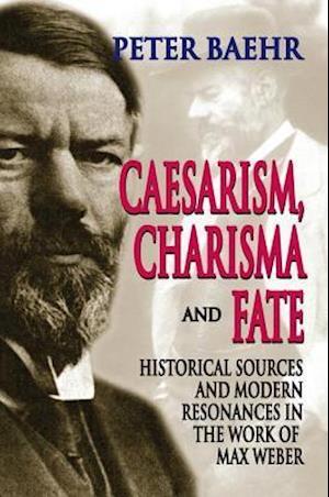 Caesarism, Charisma and Fate