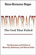 DemocracyThe God That Failed (Perspectives on Democratic Practice)