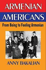 Armenian Americans: From Being to Feeling Armenian af Anny Bakalian