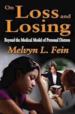 On Loss and Losing af Melvyn L. Fein