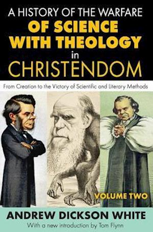 A A History of the Warfare of Science with Theology in Christendom