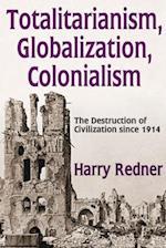 Totalitarianism, Globalization, Colonialism af Harry Redner