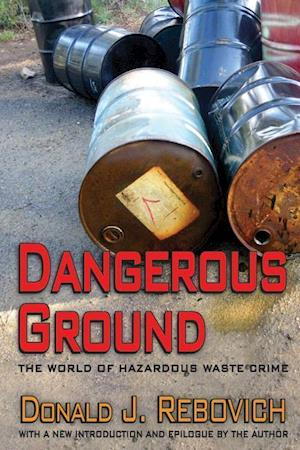 Dangerous Ground: The World of Hazardous Waste Crime