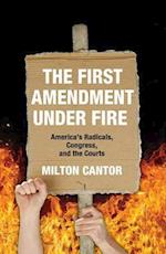 The First Amendment Under Fire af Milton Cantor