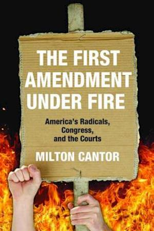 First Amendment under Fire af Milton Cantor