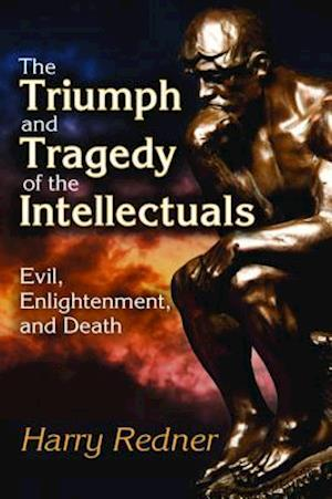 Triumph and Tragedy of the Intellectuals af Harry Redner