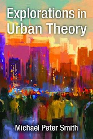 Explorations in Urban Theory af Michael Peter Smith