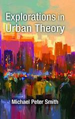 Explorations in Urban Theory