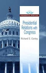 Presidential Relations With Congress (Presidential Briefings)