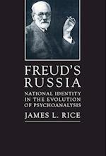 Freuds Russia: National Identity in the Evolution of Psychoanalysis af James L Rice, James L. Rice
