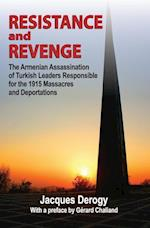Resistance and Revenge: The Armenian Assassination of Turkish Leaders Responsible for the 1915 Massacres and Deportations af Jacques Derogy, Gerard Chaliand