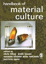 Handbook of Material Culture af Webb Keane, Mike Rowlands, Christopher Tilley