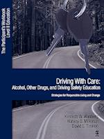 Driving with Care: Alcohol, Other Drugs, and Driving Safety Education-Strategies for Responsible Living