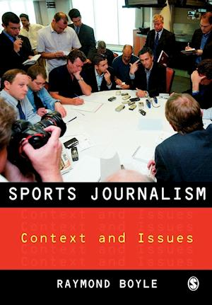 Bog, hæftet Sports Journalism: Context and Issues af Raymond Boyle