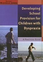 Developing School Provision for Children with Dyspraxia af Nicholas Jones