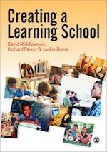 Creating a Learning School af Jackie Beere, Richard Parker, David Middlewood