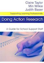 Doing Action Research (Supporting Learning Professionally)
