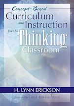 Concept-Based Curriculum and Instruction for the Thinking Classroom af Carol Ann Tomlinson, H Lynn Erickson