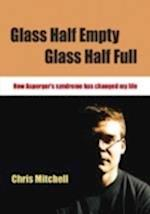 Glass Half-Empty, Glass Half-Full af Chris Mitchell