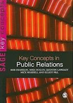 Key Concepts in Public Relations (Sage Key Concepts Series)