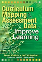 Using Curriculum Mapping and Assessment Data to Improve Learning af Jeff Colosimo, Bena Kallick