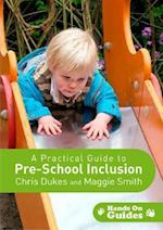 A Practical Guide to Pre-School Inclusion af Maggie Smith, Chris Dukes