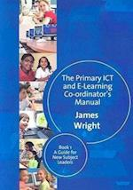 The Primary ICT and e-Learning Co-Ordinator's Manual af James Wright
