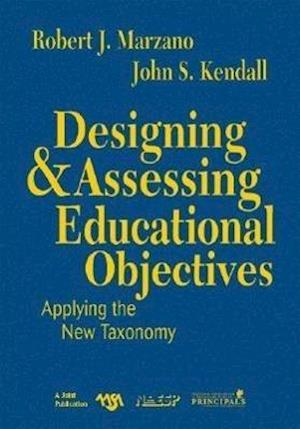 Designing & Assessing Educational Objectives: Applying the New Taxonomy