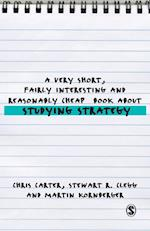 A Very Short, Fairly Interesting and Reasonably Cheap Book About Studying Strategy af Chris Carter, Martin Kornberger, Stewart R Clegg