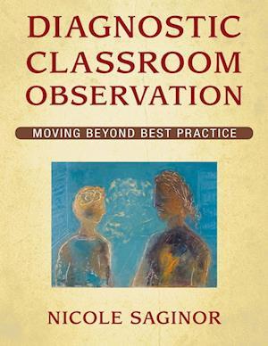 Diagnostic Classroom Observation: Moving Beyond Best Practice