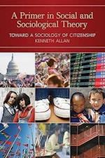 A Primer in Social and Sociological Theory af Kenneth Allan