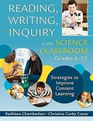 Reading, Writing, and Inquiry in the Science Classroom, Grades 6-12