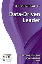 The Principal as Data-Driven Leader (Leading Student Achievement Series)