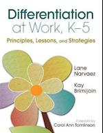 Differentiation at Work, K-5 af Lane Narvaez, Kay Brimijoin, Carol Ann Tomlinson