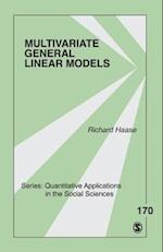 Multivariate General Linear Models (QUANTITATIVE APPLICATIONS IN THE SOCIAL SCIENCES, nr. 170)