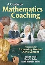 A Guide to Mathematics Coaching af Ted H Hull, Ruth Harbin Miles, Don S Balka