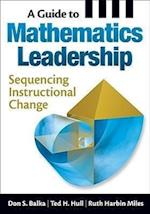 A Guide to Mathematics Leadership af Don S Balka, Ted H Hull, Ruth Harbin Miles