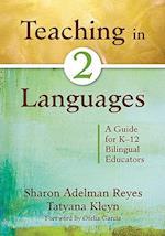 Teaching in Two Languages af Ofelia Garcia, Sharon Adelman Reyes, Tatyana Kleyn