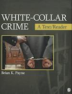 White-Collar Crime (Sage Text/Reader Series in Criminology and Criminal Justice)