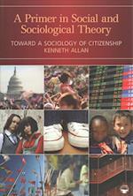 BUNDLE:  Allan: A Primer in Social and Sociological Theory + Kivisto: Key Ideas in Sociology 3e