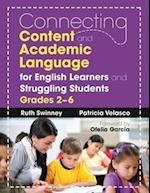 Connecting Content and Academic Language for English Learners and Struggling Students, Grades 2-6 af Ofelia Garcia, Ruth Swinney, Patricia Velasco