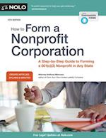How to Form a Nonprofit Corporation (HOW TO FORM YOUR OWN NONPROFIT CORPORATION)