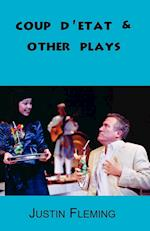 Coup D'Etat & Other Plays af Justin Fleming