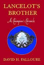 Lancelot's Brother af David H. Falloure