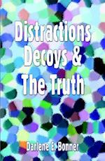 Distractions, Decoys & the Truth