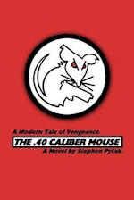 The .40 Caliber Mouse