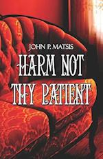 Harm Not Thy Patient