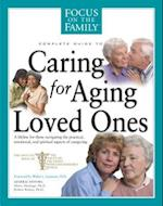 Complete Guide to Caring for Aging Loved Ones (Focus on the Family)